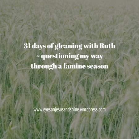 31 days gleaning with Ruth