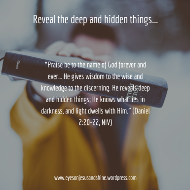 Reveal the deep and hidden things