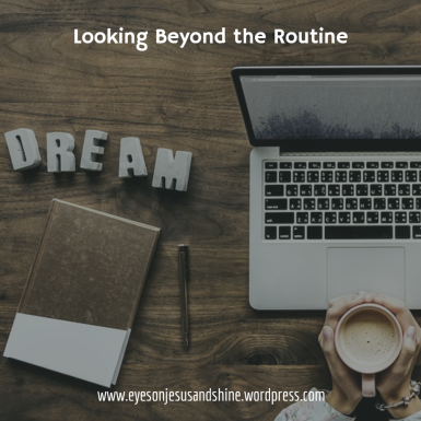 Looking Beyond the Routine