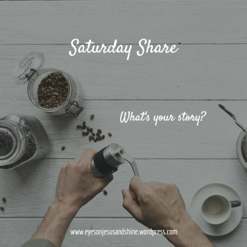 Saturday Share whats your story